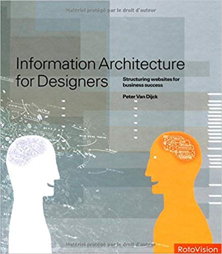 Expert advisor: Information Architecture for Designers: Structuring websites for business success